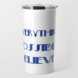 A perfect gift for Believers Faithful Everything is Pssible For One Who Believes T-shirt Design Travel Mug
