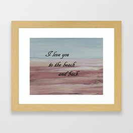 I Love You to the Beach and Back Framed Art Print