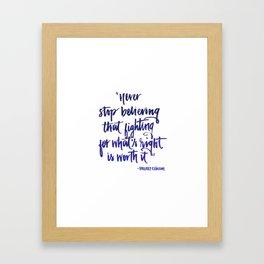 Never stop believing Framed Art Print