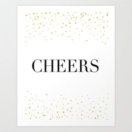 cheers sign,wedding,anniversary,drink sign,alcohol sign,bar decor,celebrate life,quote art,gold art Art Print
