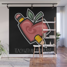Teach With All Your Heart | School University Wall Mural