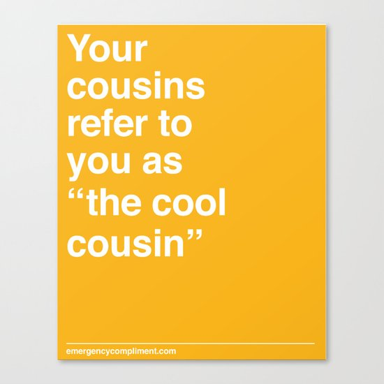Cool Cousin Canvas Print