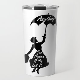 Anything Can Happen If You Let It - Mary Poppins Quote Travel Mug