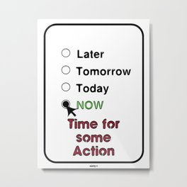 Motivate Yourself Now And Realize Its Time For Some Action Metal Print