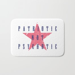 Patriotic Not Psychotic Bath Mat