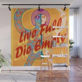 Live Full Die Empty Wall Mural