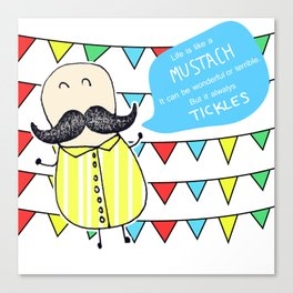 Life is like a mustach Canvas Print