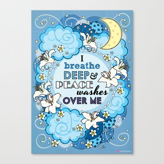 I Breathe Deep and Peace Washes over me - Affirmation Canvas Print