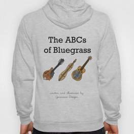 The ABCs of Bluegrass Hoody