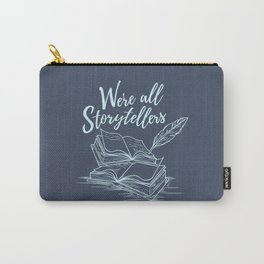 We're All Storytellers Carry-All Pouch