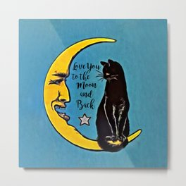 LOVE YOU TO THE MOON & BACK - Black Cat & Moon Metal Print