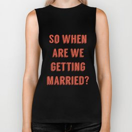 Pop the question. Biker Tank