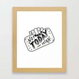 Not Today, Satan Framed Art Print