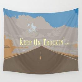 KEEP ON TRUCKIN'... Wall Tapestry