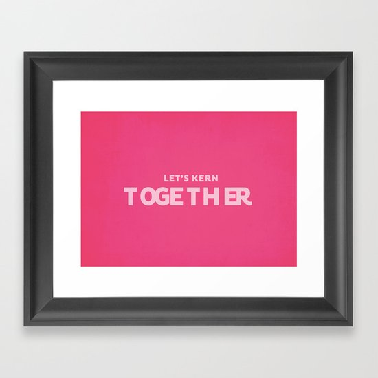Let's kern together Framed Art Print