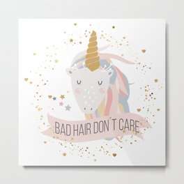 Bad hair don´t care unicorn Metal Print