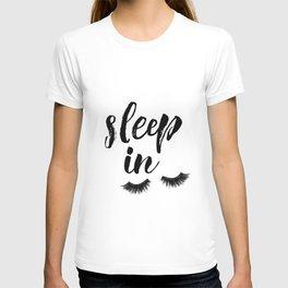 Sleep In Print, Sleep In Sign, Sleep Art, Eyelash Wall Art, Bedroom Wall Art T-shirt