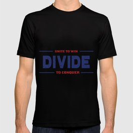 Unite To Win, Divide To Conquer T-shirt