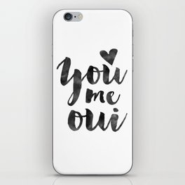 YOU ME OUI, French Quote,French Saying,French Print,Love Quote,Love Art,Love Gift,Couples Gift,Boyfr iPhone Skin
