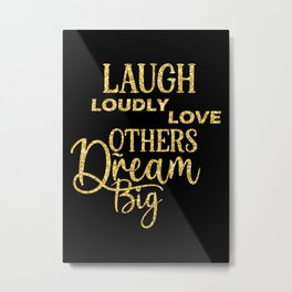 Laugh Loudly Love Others Metal Print