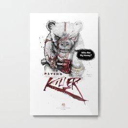 Ps*cho Killer bear Metal Print