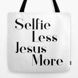 Selfie less, Jesus more,Christian,Bible Quote Tote Bag