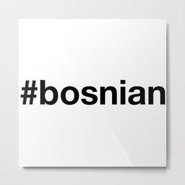 BOSNIA Metal Print