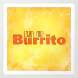 Enjoy Your Burrito Nerdist Art Print