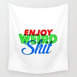 Enjoy Weird Shit Wall Tapestry