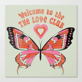 Welcome To The Love Club Canvas Print