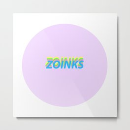 Zoinks Metal Print