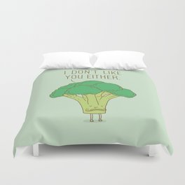 Broccoli don't like you either Duvet Cover
