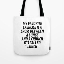 My Favorite Exercise is a Cross Between a Lunge and a Crunch - Lunch Tote Bag