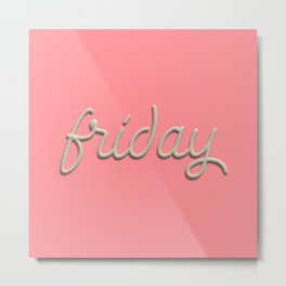 Friday Frosting Typography Metal Print