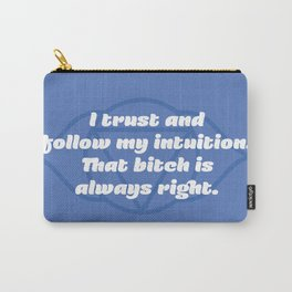 That bitch is always right (Third Eye Chakra) Carry-All Pouch