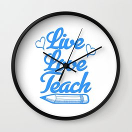 Best Teacher teaching live school love children teach Tshirt Wall Clock