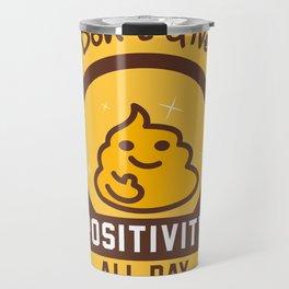 I Don't Give a Shit :) Travel Mug