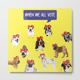 Political Pups - When We All Vote Metal Print