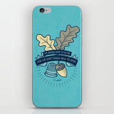 We Don't Know How To Stop iPhone & iPod Skin