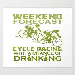 WEEKEND FORECAST CYCLE RACING Art Print