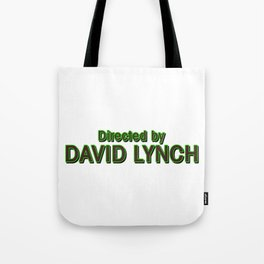 Directed by David Lynch Tote Bag