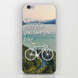 """I love you more than you love your bike"" iPhone Skin"