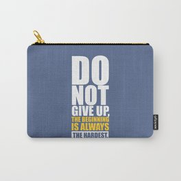 Lab No. 4 - Do Not Give Up, The Beginning Is Always The Hardest Gym Motivational Quotes Poster Carry-All Pouch