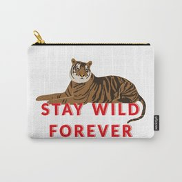 Tiger - stay wild forever Carry-All Pouch