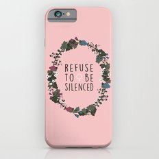 Refuse to be Silenced iPhone 6s Slim Case