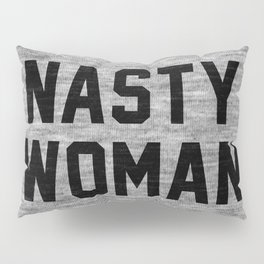 Nasty Woman - light version Pillow Sham