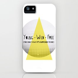 Young, wild and free iPhone Case