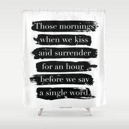 When We Kiss Shower Curtain