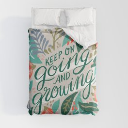 """Keep on Going and Growing"" inspired by Eliza Blank, The Sill Comforters"