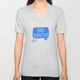 Bad Banter Unisex V-Neck